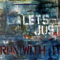 lets just, 100x100x3.6cm, mixed media on canvas, 2013  SOLD [UK]